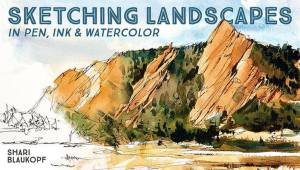 Sketching Landscapes in Pen, Ink & Watercolor with Shari Blaukopf